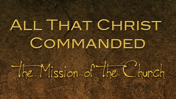 All That Christ Commanded