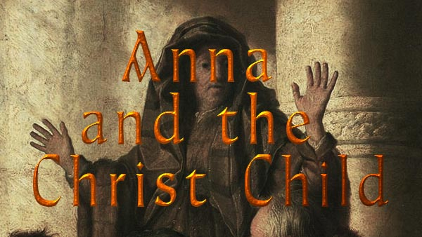Anna and the Christ Child