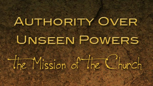 Authority Over Unseen Powers