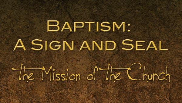 Baptism: A Sign and Seal