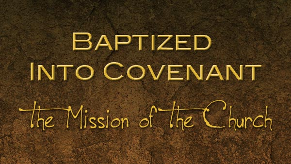 Baptized Into Covenant
