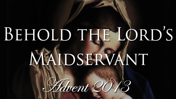 Behold the Lord's Maidservant