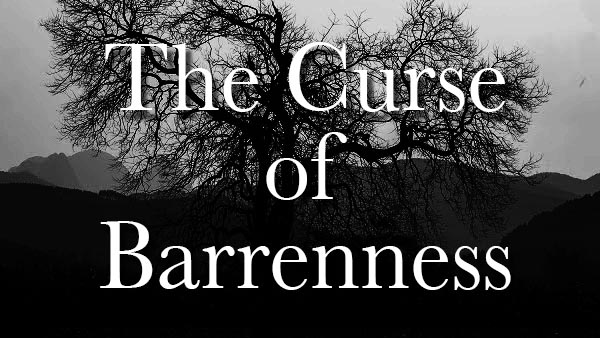 The Curse of Barrenness