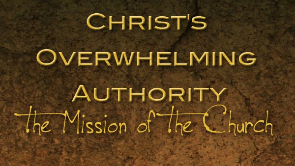 Christ's Overwhelming Authority