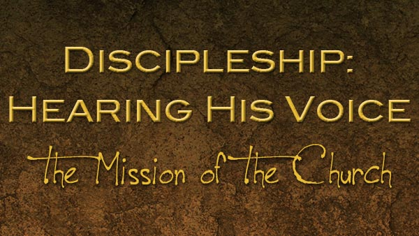 Discipleship: Hearing His Voice