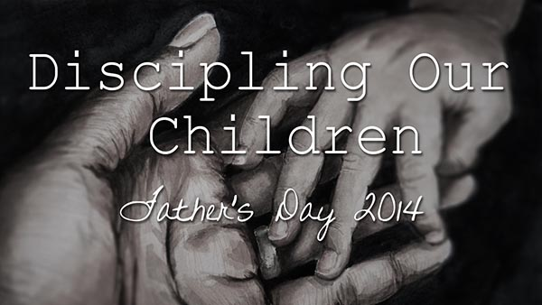 Discipling Our Children