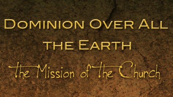 Dominion Over All the Earth