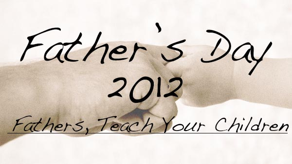 Fathers, Teach Your Children