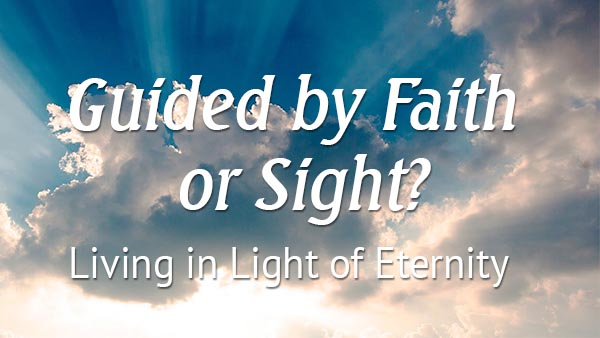 Guided by Faith or Sight?