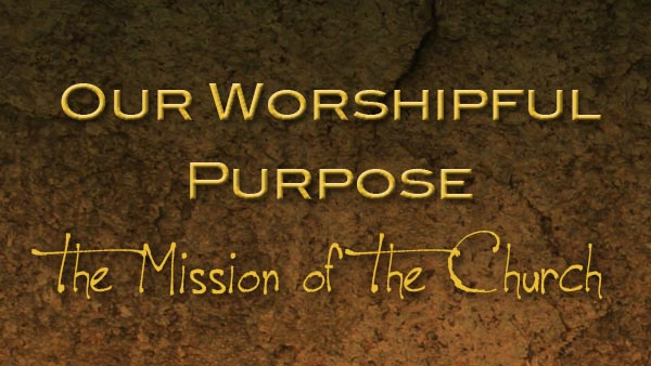 Our Worshipful Purpose