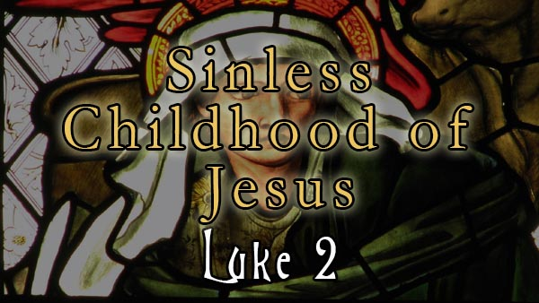 Sinless Childhood of Jesus