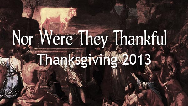 Nor Were They Thankful