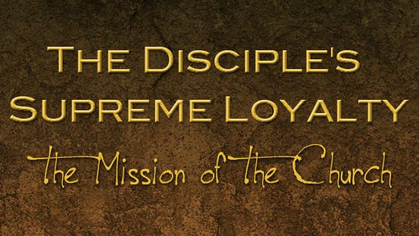 The Disciple's Supreme Loyalty