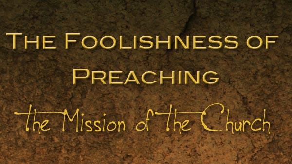 The Foolishness of Preaching