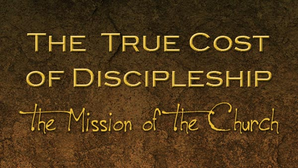 The True Cost of Discipleship