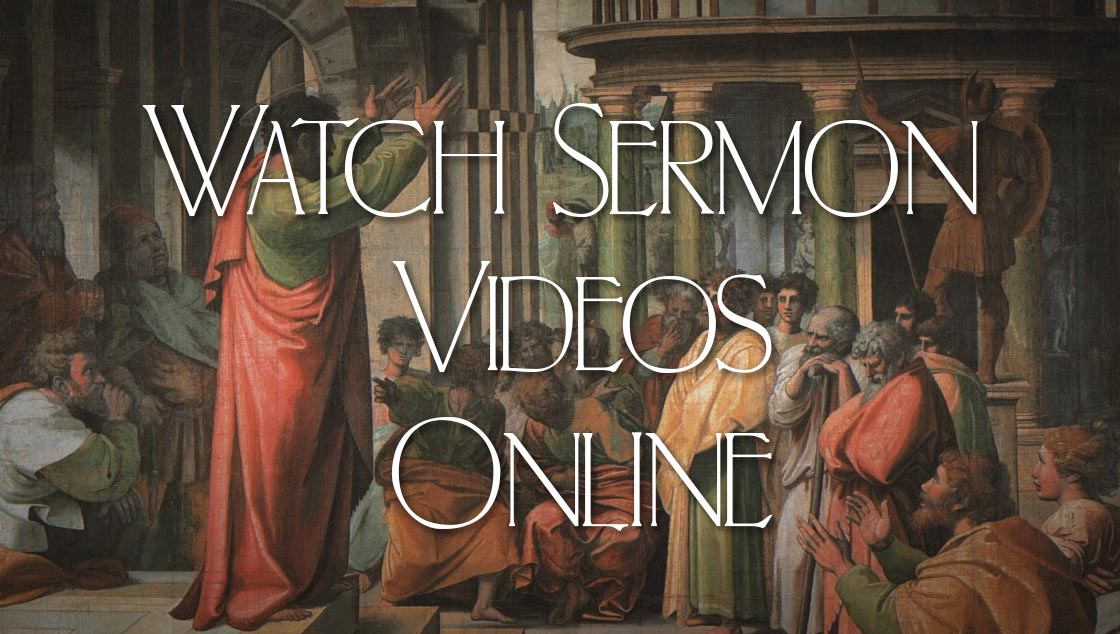 Watch Sermon Videos Online